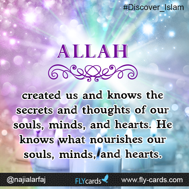 allah created us and knows the secrets and thoughts of our souls minds and hearts