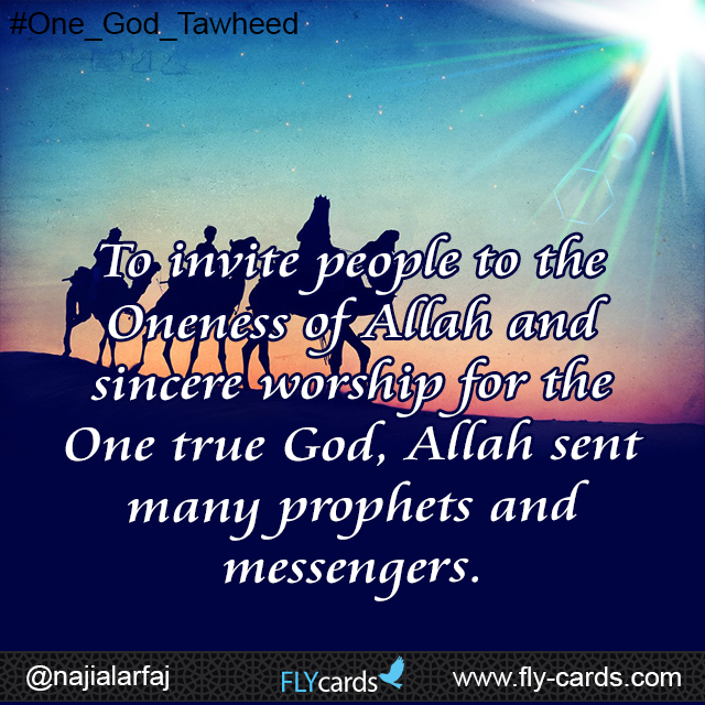 to invite peopleto the onesess of allah and sencere worship for the one true God