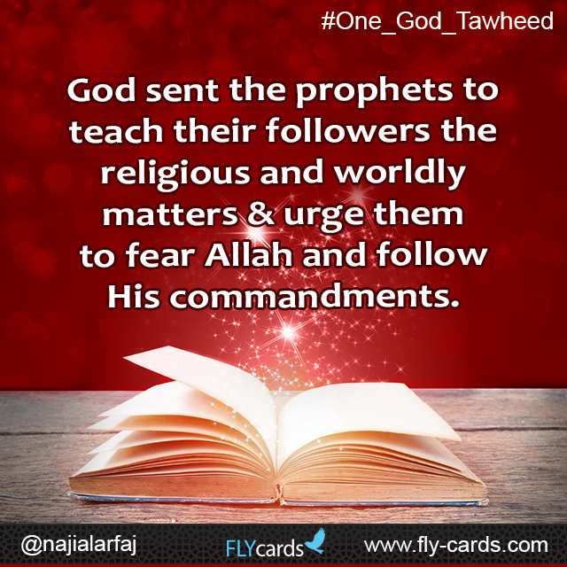 God sent the prophets to teach thier followers the religious