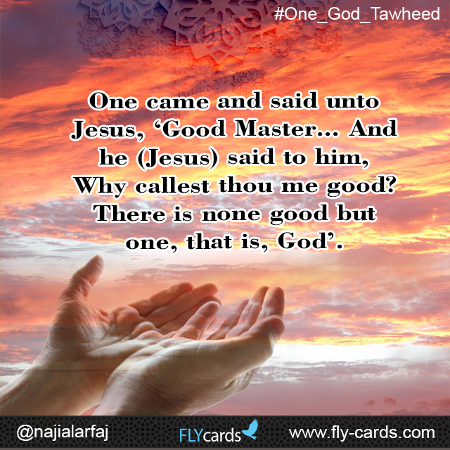 There is none good but one, that is, God