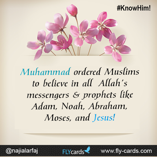 Believe in all Allah's messengers