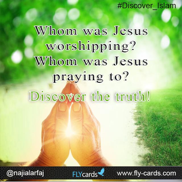 whom was Jesus worshiping ?