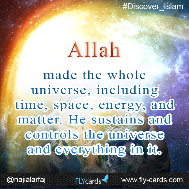 Allah made the whole universe