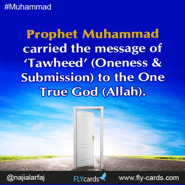 Muhammad Carried the message of tawheed